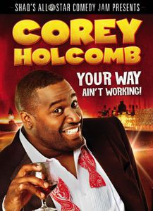 Corey Holcomb: Your Way Ain't Working!