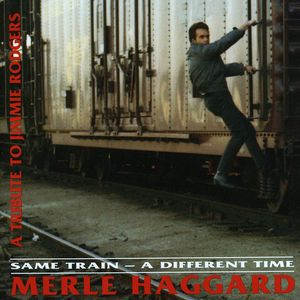 Same Train Different Time , Merle Haggard