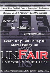 Unfair Exposing the I.R.S.