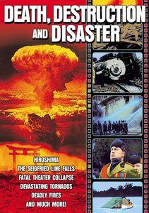 Death, Destruction and Disaster