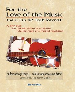 For the Love of Music: Club 47 Folk Revival