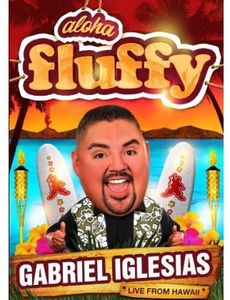 Gabriel Iglesias: Aloha Fluffy , Gabriel Iglesias