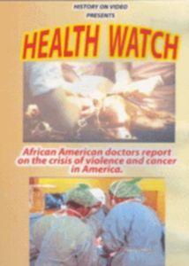 Health Watch - African American doctors report on the crisis of violen