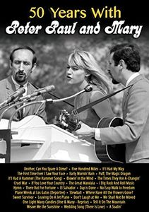 50 Years With Peter, Paul and Mary