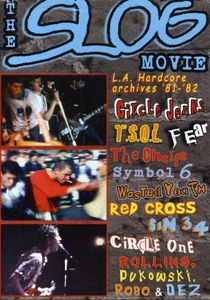 The Slog Movie: L.A. Hardcore Archives '81-'82