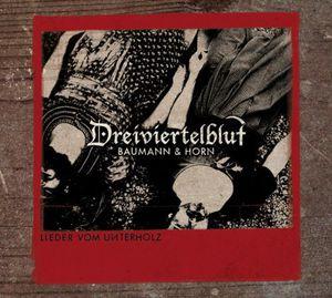 Lieder Vom Unterholz [Import] , Dreiviertelblut