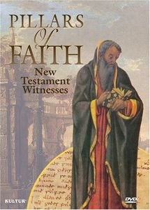 Pillars of Faith: New Testament Witnesses