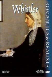 The Great Artists: Romantics & Realists: Whistler