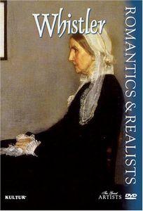 The Great Artists: Romantics & Realists: Whistler