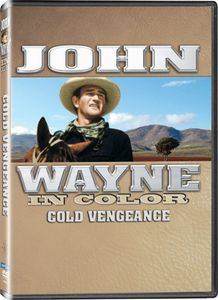 John Wayne in Color: Cold Vengeance (aka The Dawn Rider)