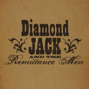Diamond Jack : Diamond Jack & the Remittance Men