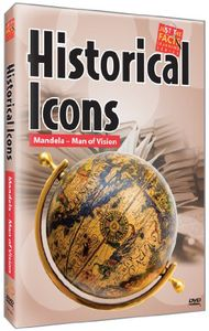 Historical Icons: Mandela-Man of Vision