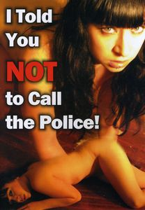 I Told You Not to Call the Police