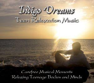 Indigo Dreams: Teen Relaxation Music