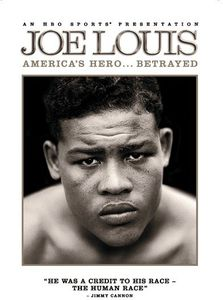 Joe Louis: America's Hero Betrayed