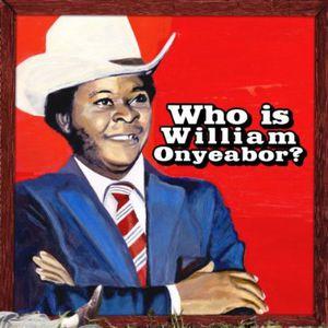World Psychedelic Classics 5: Who Is William Onyeabor , William Onyeabor