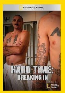 Hard Time: Breaking in