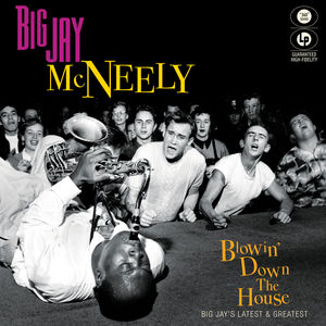Blowin' Down The House - Big Jay's Latest & Greatest , Big Jay McNeely