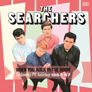 When You Walk In The Room: Complete Pye Recordings 1963-1967 [Import] , The Searchers