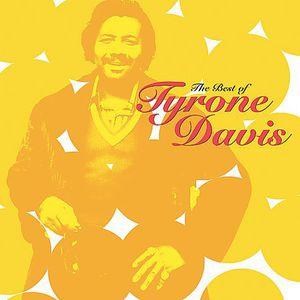 The Best Of Tyrone Davis , Tyrone Davis