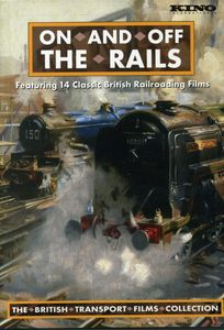On and off the Rails: The British Transport Films Collection 1951-1980