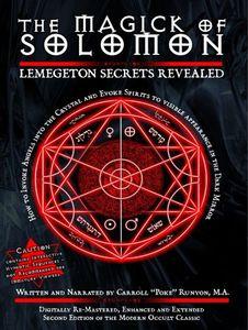 The Magick of Solomon: Lemegeton Secrets Revealed