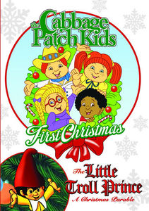 The Cabbage Patch Kids: First Christmas /  The Little Troll Prince