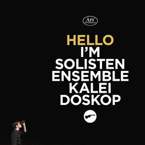Hello Im Solistenensemble Kaleidoskop