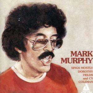 Mark Murphy Sings Mostly Dorothy Fields