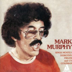 Mark Murphy Sings Mostly Dorothy Fields