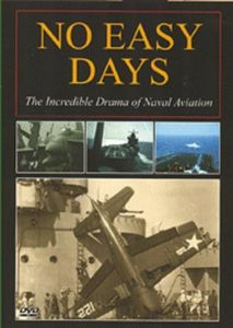 No Easy Days - The Incredible Drama of Naval Aviation