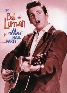 Town Hall Party , Bob Luman