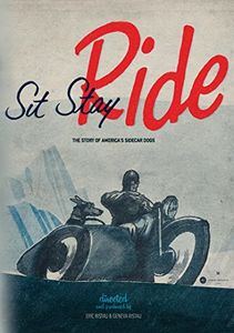 Sit Stay Ride: Story of America's Sidecar Dogs
