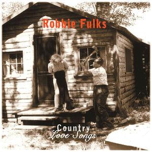 Country Love Songs , Robbie Fulks