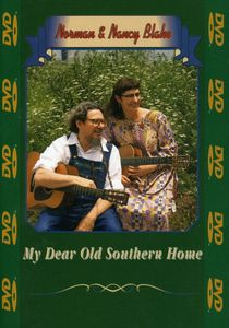 Norman & Nancy Blake: My Dear Old Southern Home