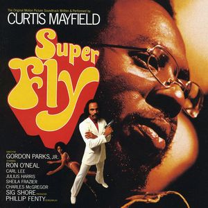 Super Fly (Original Soundtrack) , Curtis Mayfield