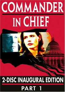 Commander in Chief: 2-Disc Inaugural Edition, Part 1