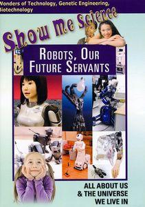 Robots, Our Future Servants