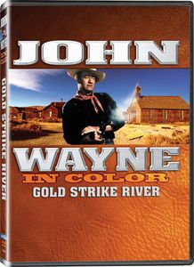 John Wayne in Color: Gold Strike River (Aka the Lucky Texan)