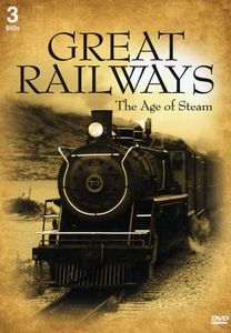 Great Railways: The Age of Steam