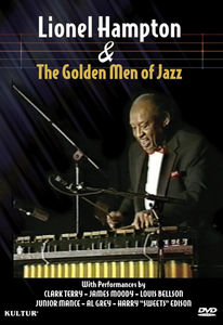 Lionel Hampton and the Golden Men of Jazz