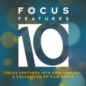 Focus Features 10th Anniversary - Best of (Original Soundtrack)