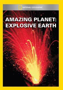 Amazing Planet: Explosive Earth