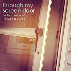 Through My Screen Door: Final Sessions of Dixie