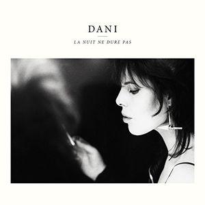 La Nuit Ne Dure Pas [Import] , Dani