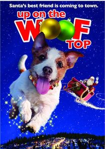 Up on the Woof Top