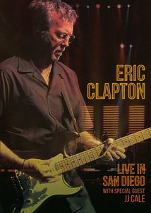 Eric Clapton: Live in San Diego (With Special Guest JJ Cale) , Eric Clapton