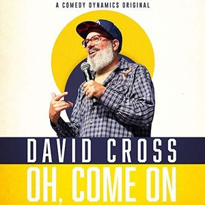 Oh Come On , David Cross