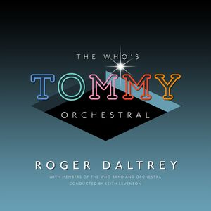 The Who's 'Tommy' Orchestral , Roger Daltrey