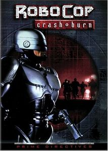 RoboCop - Crash + Burn: Prime Directives